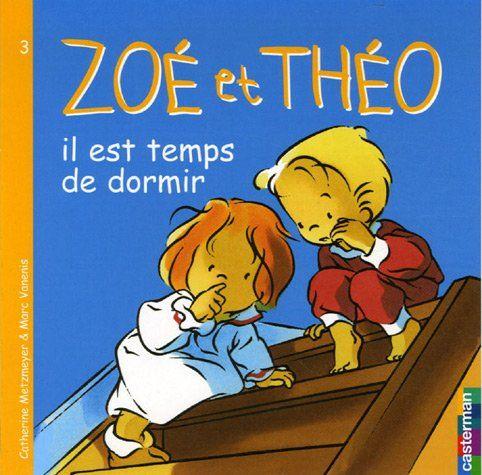 Amazon.fr - Zoé et Théo, il est temps de dormir - Catherine Metzmeyer - Livres