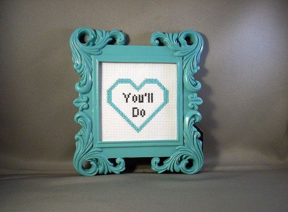 You'll Do cross stitch in frame... adorable