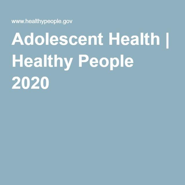 Adolescent Health | Healthy People 2020