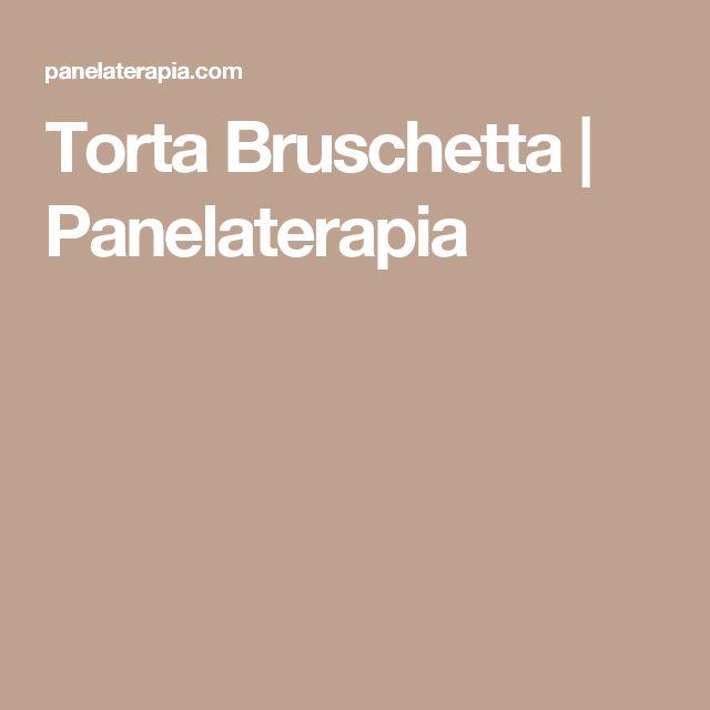 Torta Bruschetta | Panelaterapia