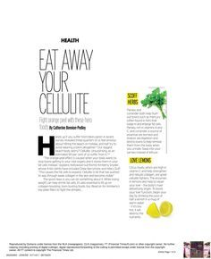 """I recently did a short piece for Fabulous Magazine, an insert in The Sun Times (UK). , which is a widely circulated insert to a daily newspaper. It's called  """"Eat Your Cellulite Away. It was in the printed copy, but also their website, and I was told it was the third most read articles they've ever done. This says to me that cellulite is still a big concern for many of us!"""