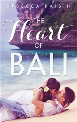 The Heart Of Bali by Rebecca Raisin