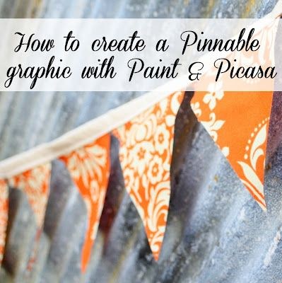 How to create a Pinnable Graphic with Paint & Picasa