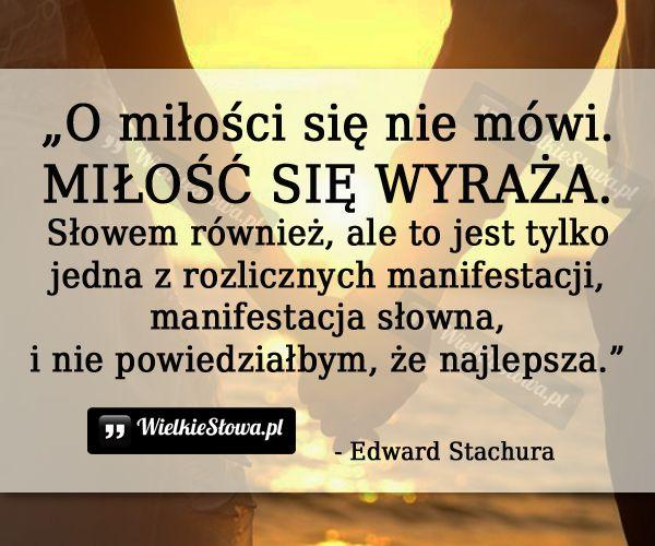 O miłości się nie mówi... #Stachura-Edward,  #Miłość