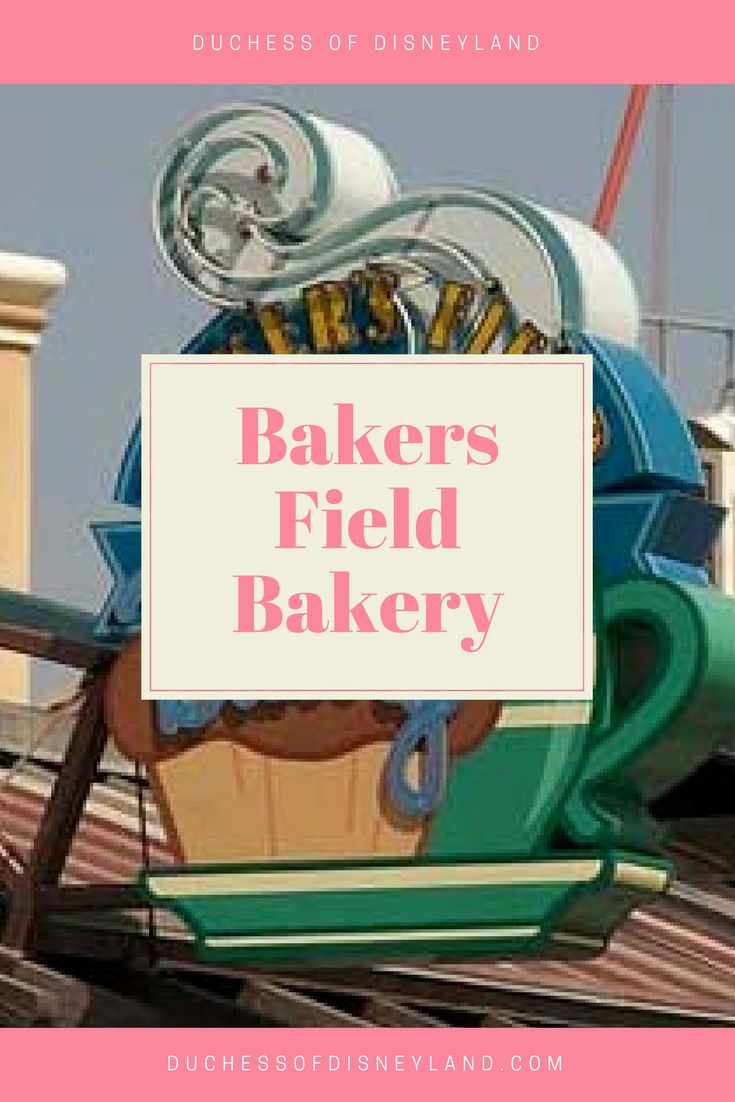 Bakers Field Bakery, Sunshine Plaza, California Adventure