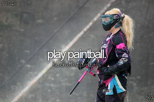 Play paintball: Check!