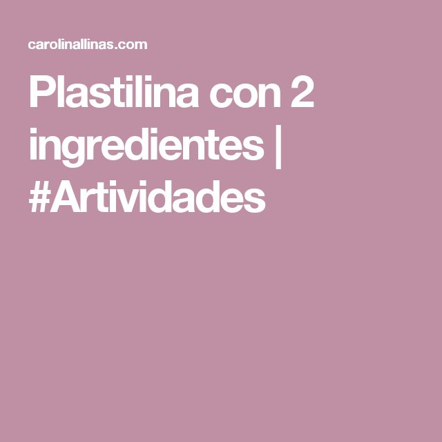 Plastilina con 2 ingredientes | #Artividades