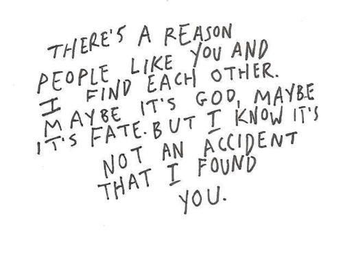 God always puts people in your life for u to learn lessons from what is right from wrong. But when God put u in my life... It's definite for a reason bc u have changed me into a better person each an every day. -by Sarah M.