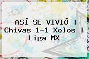 http://tecnoautos.com/wp-content/uploads/imagenes/tendencias/thumbs/asi-se-vivio-chivas-11-xolos-liga-mx.jpg Chivas vs Tijuana. ASÍ SE VIVIÓ | Chivas 1-1 Xolos | Liga MX, Enlaces, Imágenes, Videos y Tweets - http://tecnoautos.com/actualidad/chivas-vs-tijuana-asi-se-vivio-chivas-11-xolos-liga-mx/