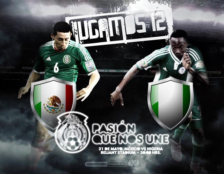 México VS Nigeria • 31/052013 • #LigraficaMX