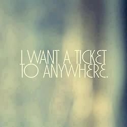 Let's get away.