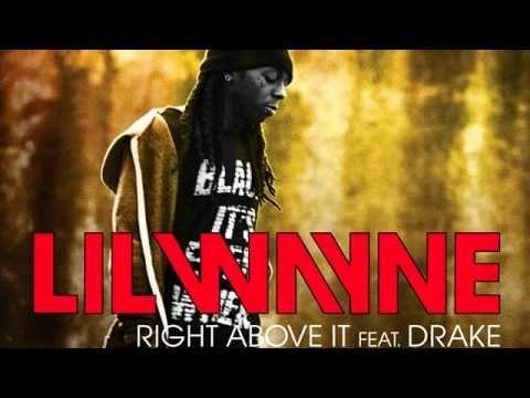 Lil Wayne - Right Above It feat. Drake (Lyrics) OMG YESSSS! I love me some lil wayne and drake!