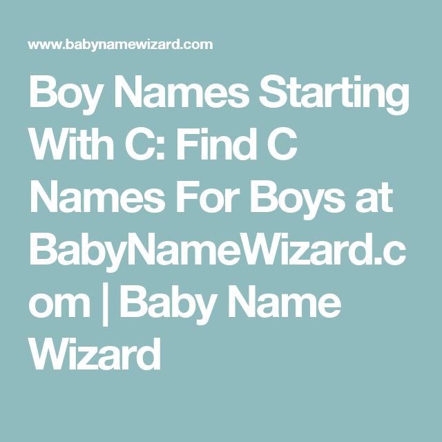 Boy Names Starting With C: Find C Names For Boys at BabyNameWizard.com | Baby Name Wizard