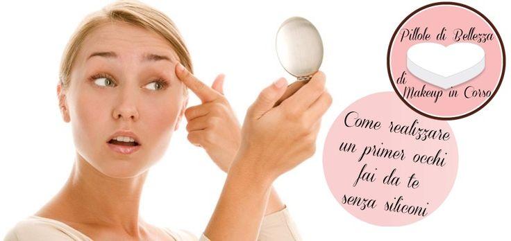 Realizziamo un primer occhi fai da te naturale, senza siliconi, utilizzando prodotti che usiamo abitualmente nei nostri make-up!