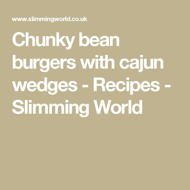 Chunky bean burgers with cajun wedges - Recipes - Slimming World