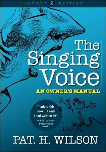 The Singing Voice: An Owner's Manual: Pat H Wilson, George Aldridge: 9780646909301: Amazon.com: Books