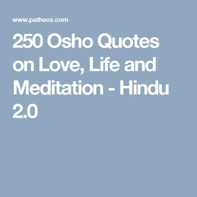 250 Osho Quotes on Love, Life and Meditation - Hindu 2.0