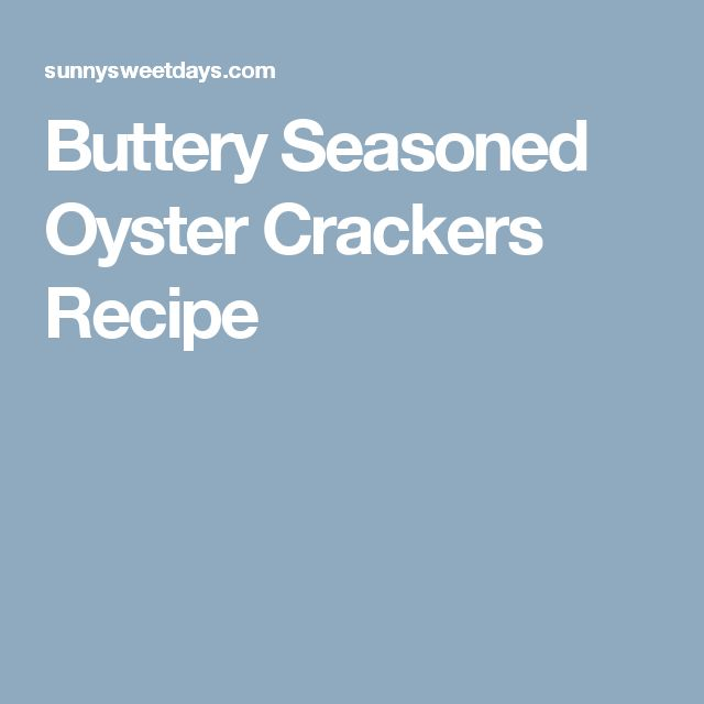 Buttery Seasoned Oyster Crackers Recipe