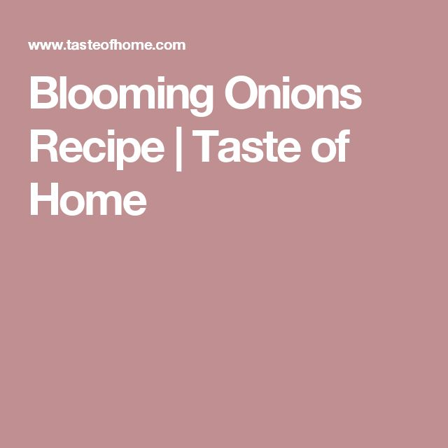 Blooming Onions Recipe | Taste of Home