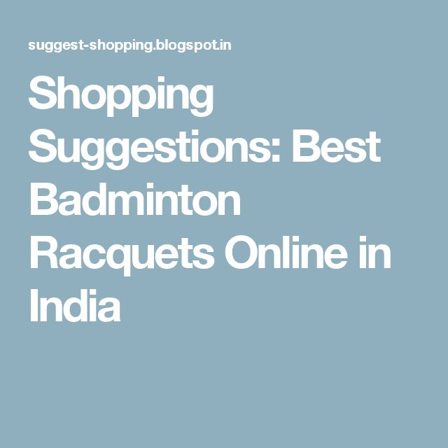Shopping Suggestions: Best Badminton Racquets Online in India