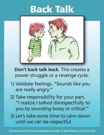"Positive Discipline: Don't Back Talk Back  Excellent points. Teach by example, not by ""because I said so"""
