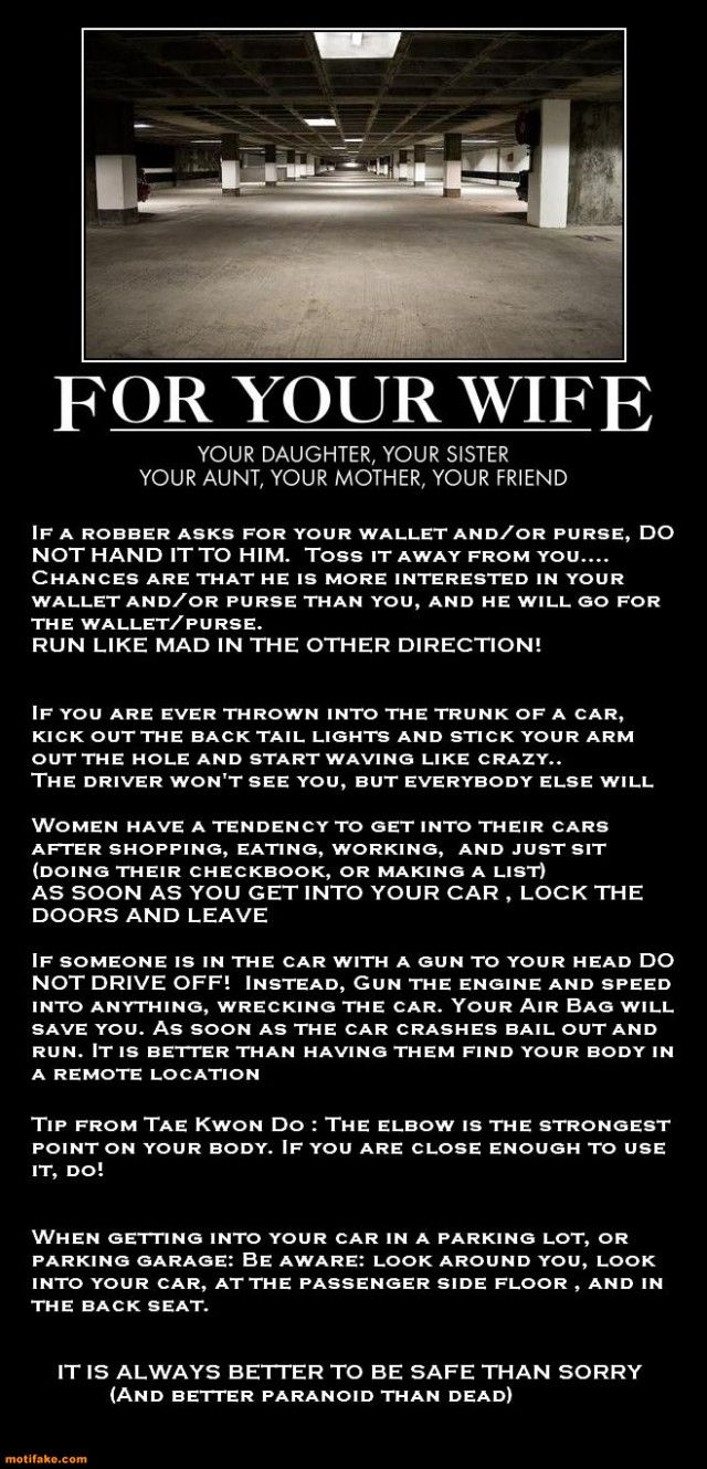 Great & possibly life saving safety tips for your wife, daughter, sister, friend...males too for that matter.