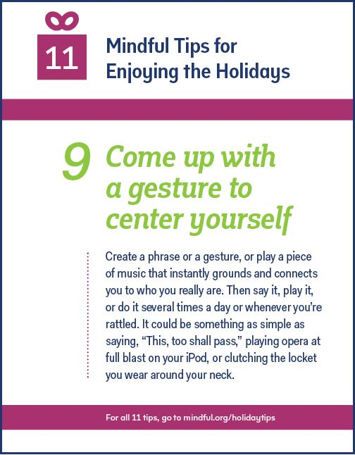 Tip no. 9: Come up with a gesture to center yourself. See the full list at mindful.org/holidaytips #breathe #reasonstomeditate
