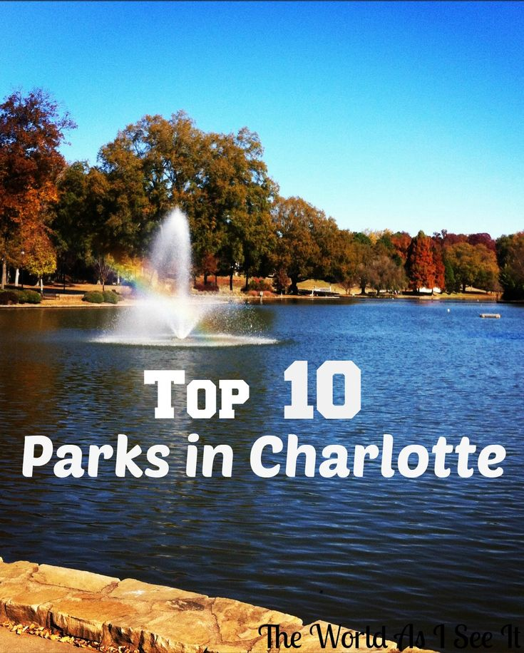Top 10 Parks in Charlotte, North Carolina
