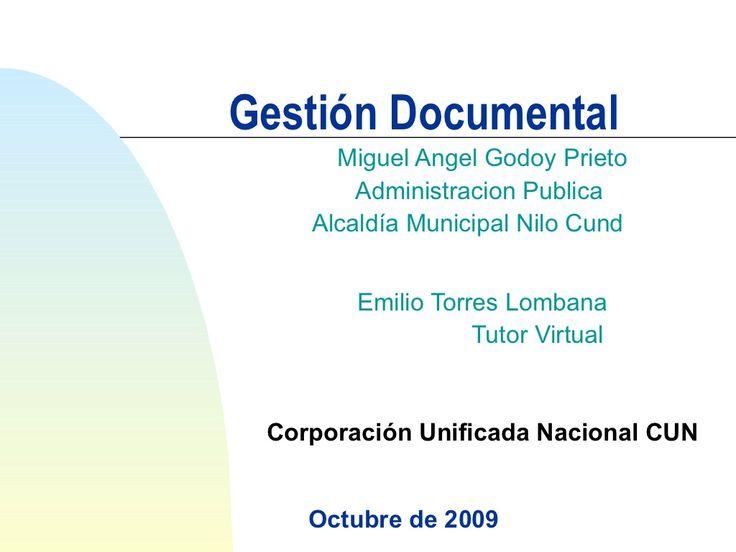 LA IMPORTANCIA DE LA GESTION DOCUMENTAL EN EL DESEMPEÑO PROFESIONAL by MIGUEL ANGEL GODOY PRIETO via slideshare