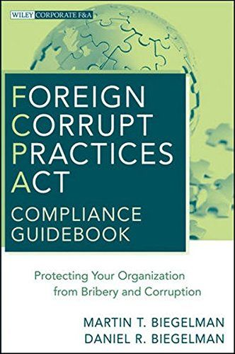 Foreign Corrupt Practices Act Compliance Guidebook: Protecting Your Organization from Bribery and Corruption  US $37.99 & FREE Shipping  #bigboxpower