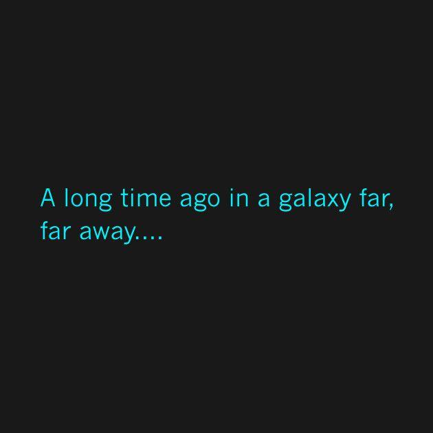 Star Wars T Shirt A Long Time Ago In A Galaxy Far Far Away