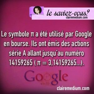 Le saviez-vous ? Pi et Google - Claire Thomas Medium - Magnetiseur - Vies anterieures - Paris 16
