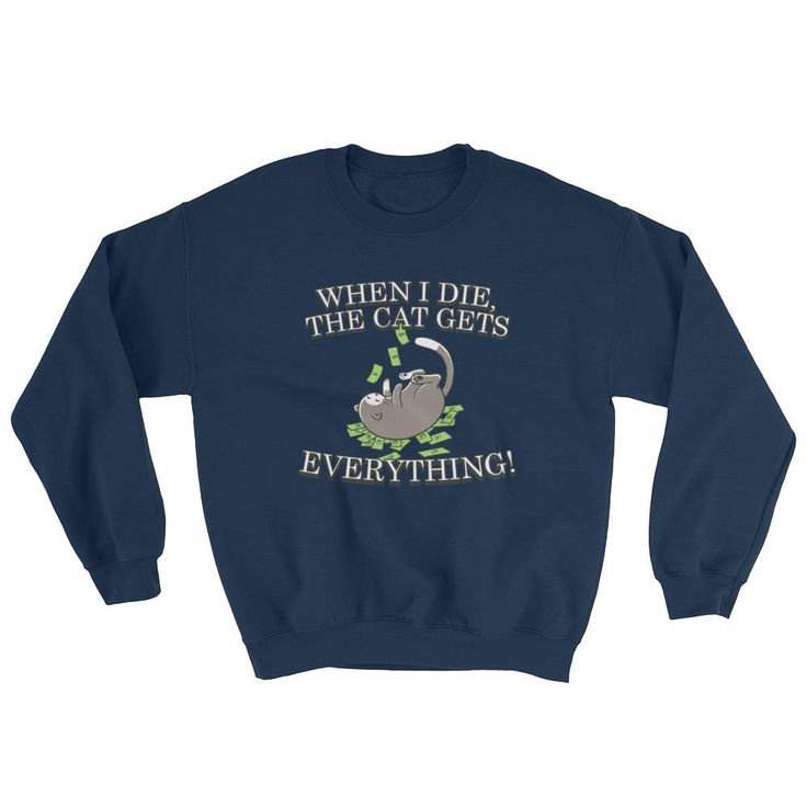 Sweatshirt - Cat Gets Everything - Funny Cats