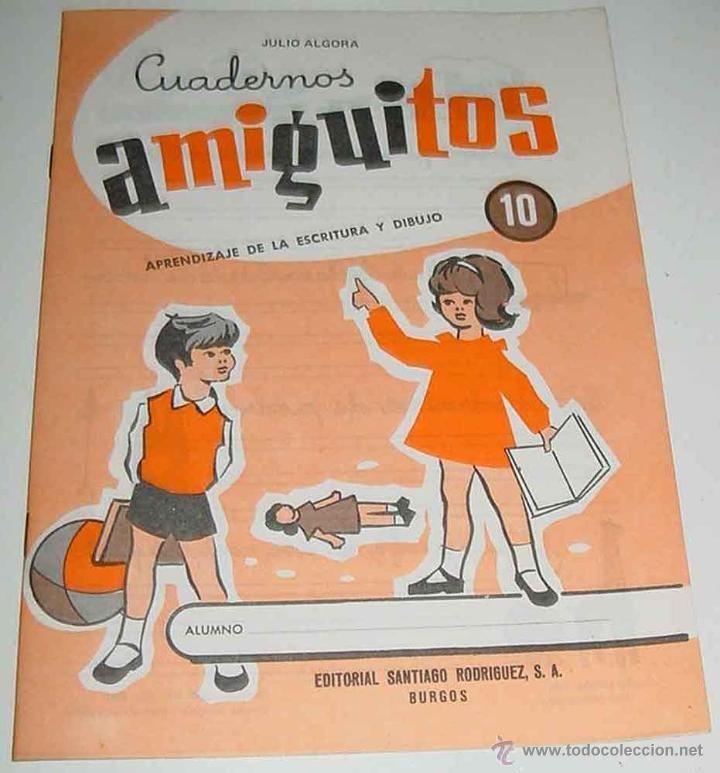 ANTIGUA CARTILLA INFANTIL, CUADERNOS AMIGUITOS Nº 10, JULIO ALGORA, EDITORIAL SANTIAGO RODRIGUEZ S.A (Libros de Segunda Mano - Libros de Texto )