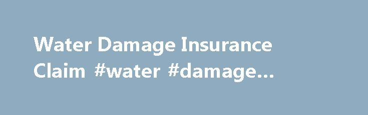 Water Damage Insurance Claim #water #damage #lawyer http://fiji.remmont.com/water-damage-insurance-claim-water-damage-lawyer/  Property damage can be very frustrating, but a denied claim from your once trusted insurance company can be calamitous. Water damage is statically the second most severe of all property damage claims, right behind fire and smoke damage. Water damage can come as a result of a leaking roof, a pipe burst in your home or even due to external factors such as storm or…