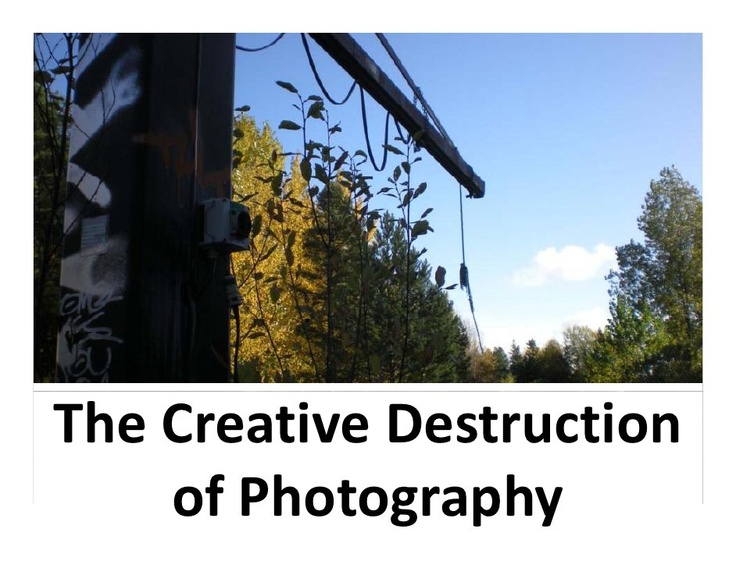 Schumpeter and the Creative Destruction of Photography by Chris Sandström, via Slideshare