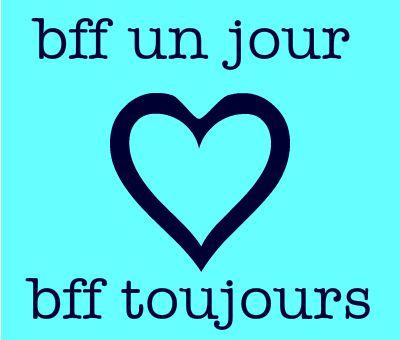 bff un jour love bff toujours.
