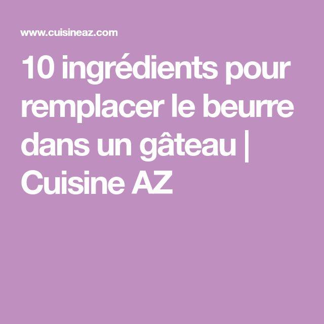 10 ingrédients pour remplacer le beurre dans un gâteau   Cuisine AZ