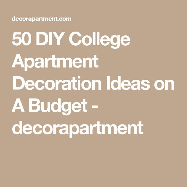 50 DIY College Apartment Decoration Ideas on A Budget - decorapartment