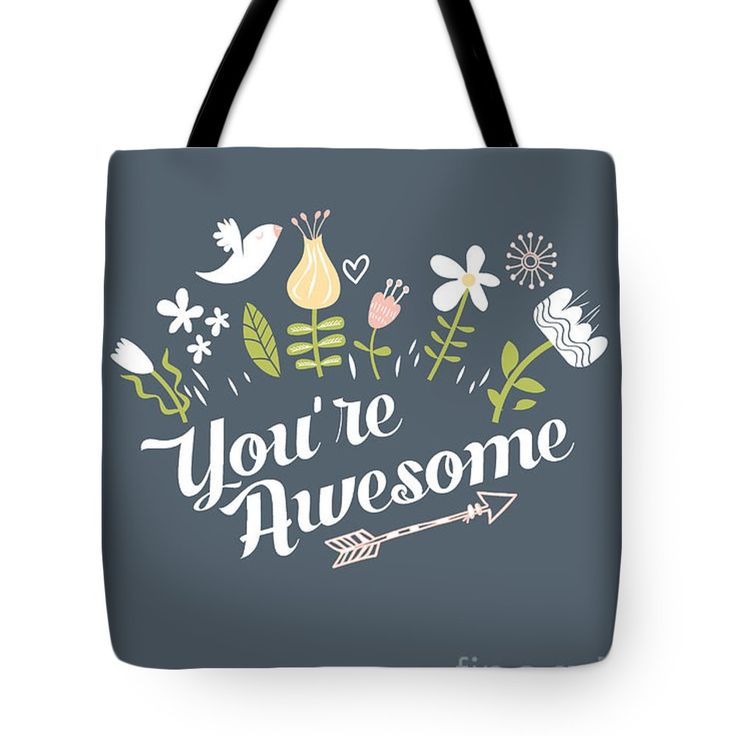 "You're Awesome Tote Bag (18"" x 18"") by Lerna Chadwick.  The tote bag is machine washable, available in three different sizes, and includes a black strap for easy carrying on your shoulder.  All totes are available for worldwide shipping and include a money-back guarantee."
