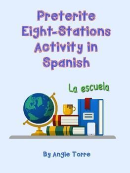 Preterite - Eight Stations Activity in Spanish by Angie TorreHave you ever wished you could multiply the teacher's presence in a classroom of 30 plus students in order to give your language learners more opportunities to hear and speak the language?  This activity provides eight more teachers and keeps students communicating in Spanish for one or two entire class periods as they proceed from one station to the next asking and answering questions.