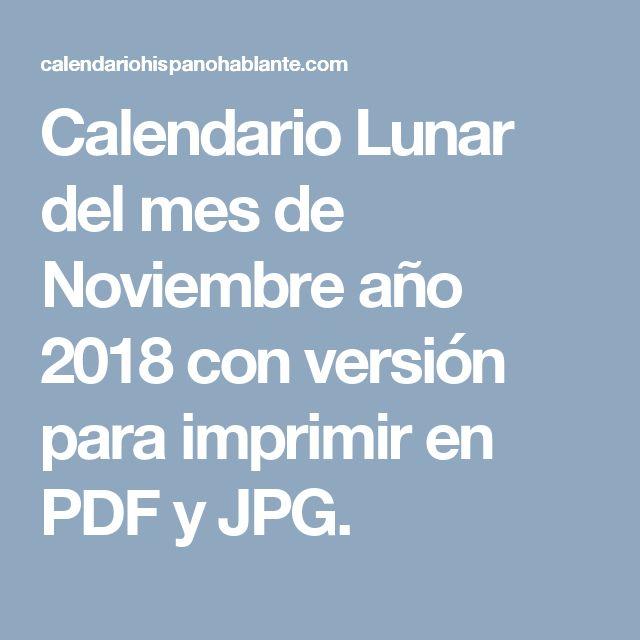 Calendario Lunar del mes de Noviembre año 2018 con versión para imprimir en PDF y JPG.