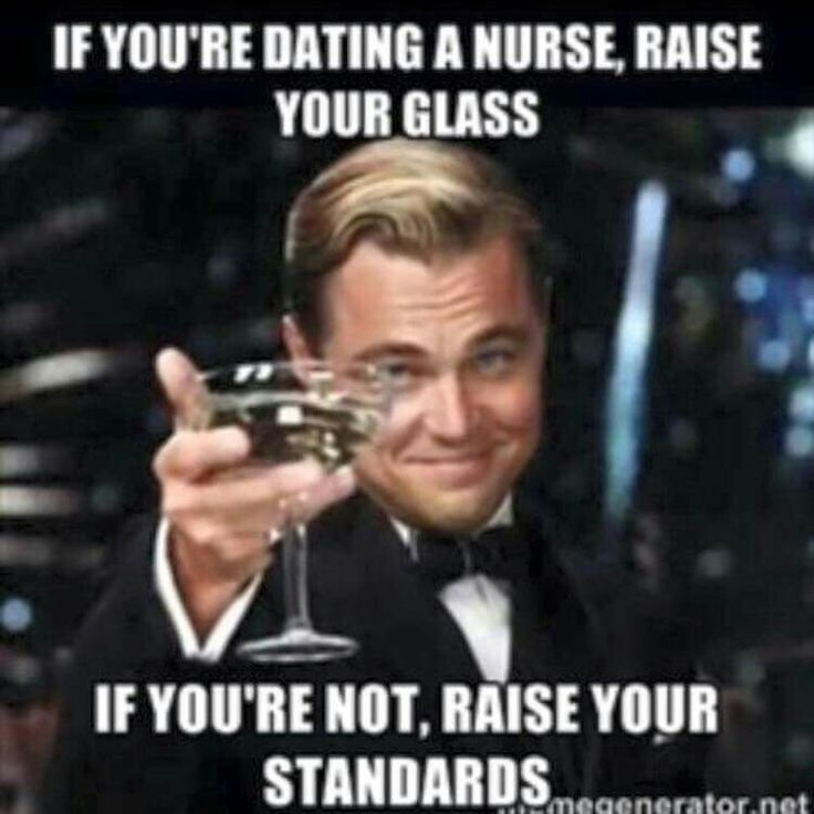 If you're dating a nurse