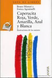 Caperucita Roja, Verde, Amarilla, Azul y Blanca, de Bruno Munari y Enrica Agostinelli
