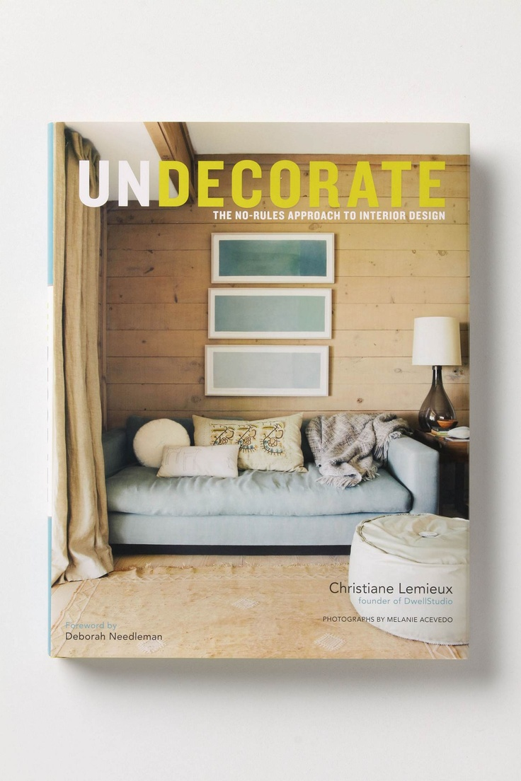 Fishpond Australia Undecorate The No Rules Approach To Interior Design By Melanie Acevedo Christiane LeMieux Buy Books Online