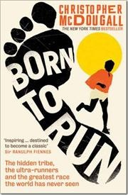 Born to Run af Christopher McDougall, ISBN 9781861978776