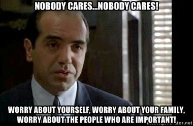 nobody cares...nobody cares! worry about yourself, worry about your family, worry about the people who are important! | Bronx Tale Sonny