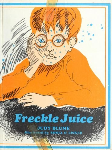 Freckle Juice by Judy Blume illustrated by Sonia Lisker