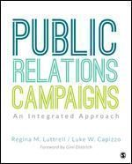 Public Relations Campaigns: An Integrated Approach introduces students to the process of creating public relations campaigns using a hands-on approach that emphasizes the tools students will need when working in the industry. Authors Regina M. Luttrell and Luke W. Capizzo present real examples and current case studies to help students develop practical skills for creating more effective PR campaigns. Students are given multiple opportunities to practice and build their skills throughout the book