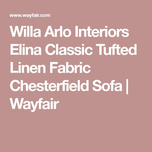 Willa Arlo Interiors Elina Classic Tufted Linen Fabric Chesterfield Sofa | Wayfair